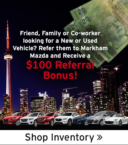 $100 Referral Bonus markham Mazda