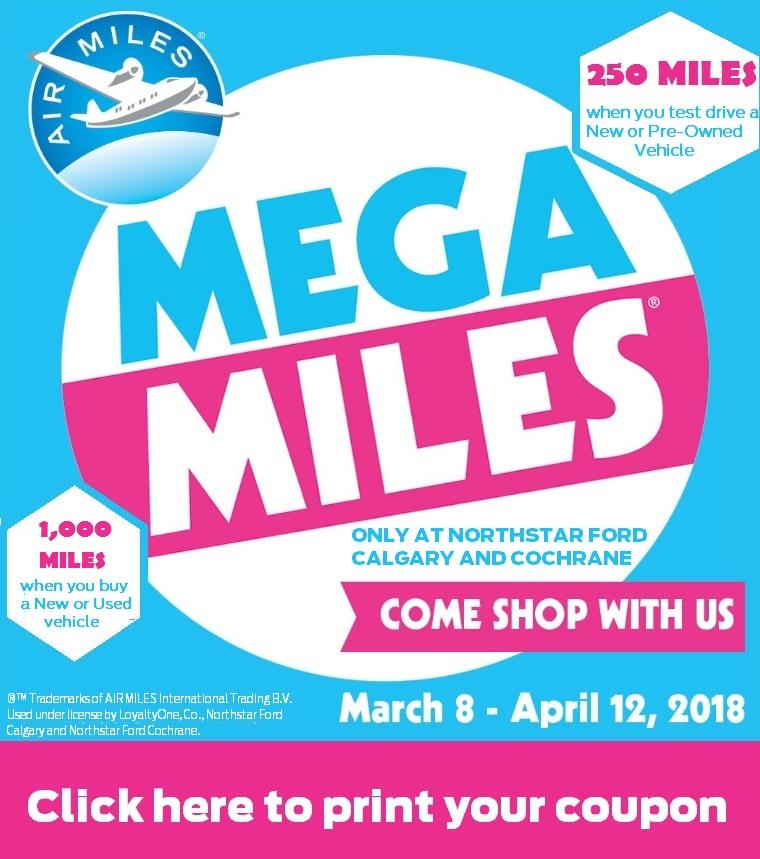 Northstar Ford Calgary AIR MILES® Mega Miles Event March 8th to April 12th