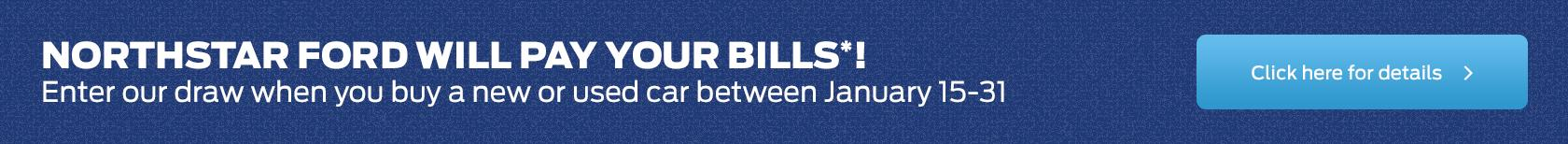 Northstar Ford Will Pay Your Bills!