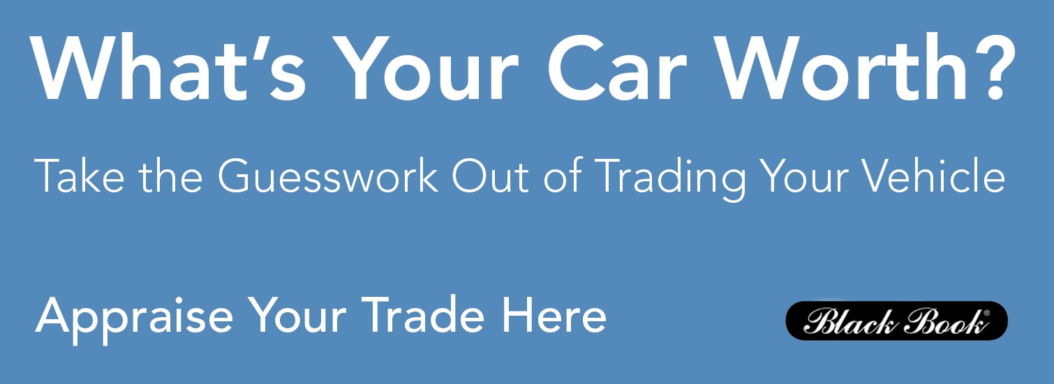 What's Your Car Worth? Appraise Your Trade Here