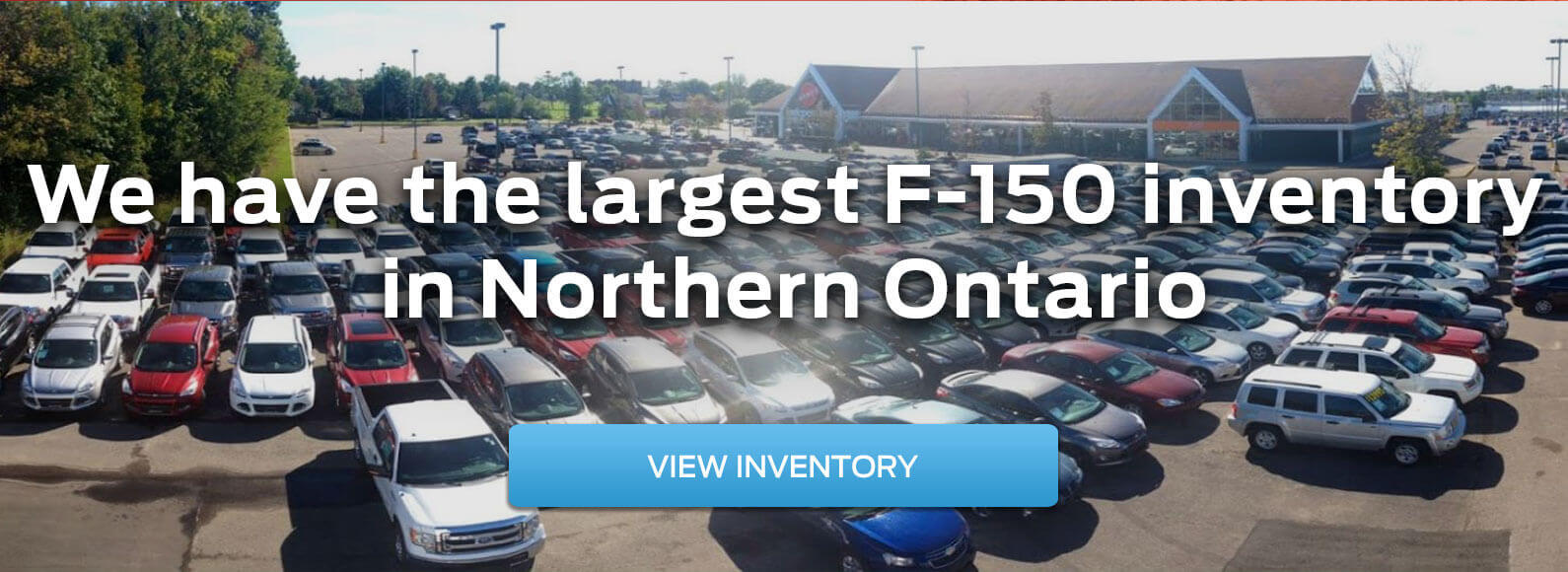 Largest F-150 inventory in Northern Ontario