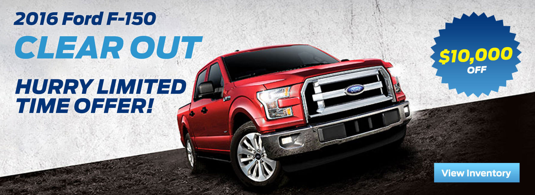 2016 F-150 up to $10,000 off