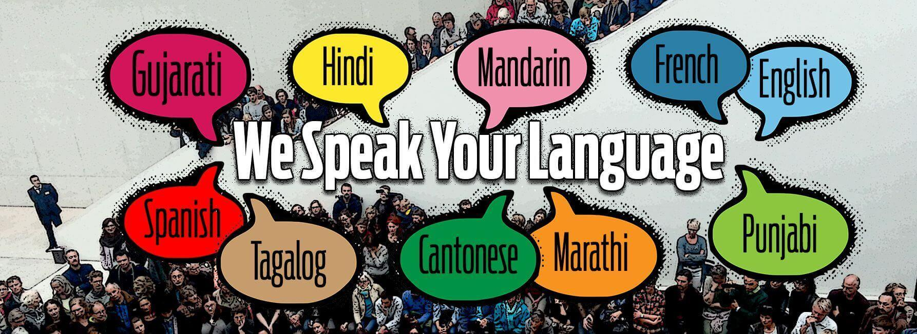 We Speak your language