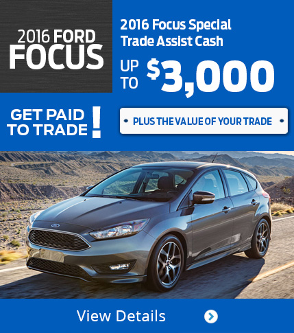 Focus Get Paid to Trade! Get Paid to Trade! Up to $3,000 More For Your Trade!