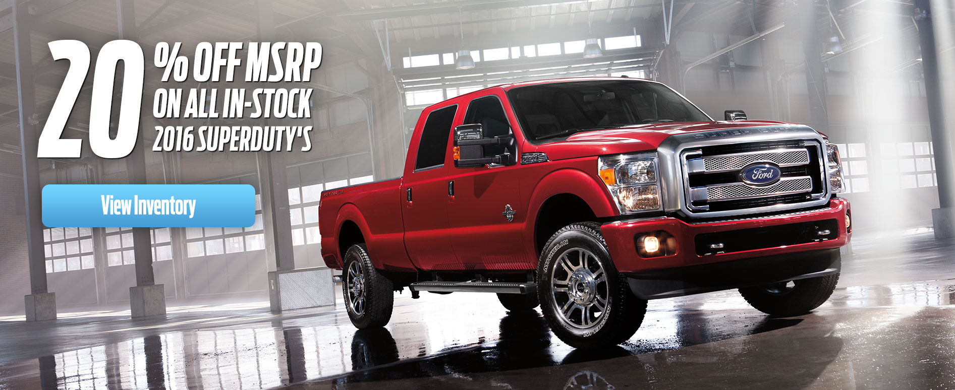 20% off in stock 2016 Super Duty's at Foothills Ford