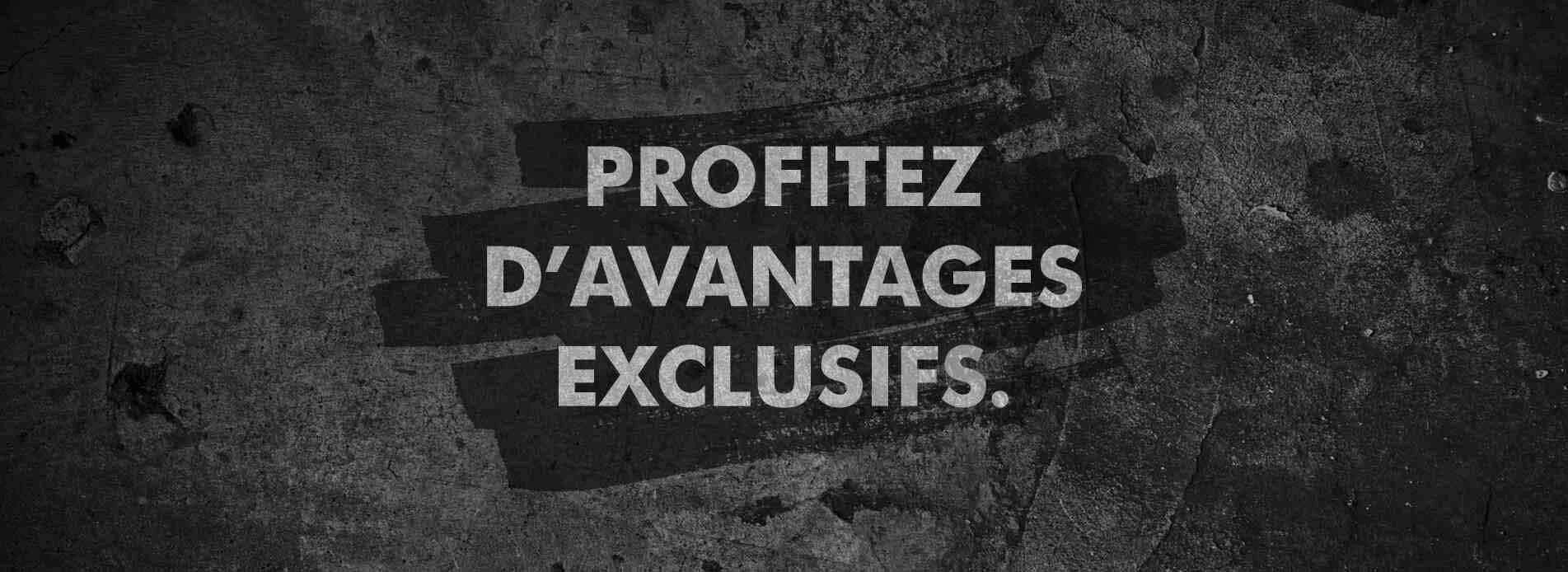 Profitez D'Avantages Exclusifs