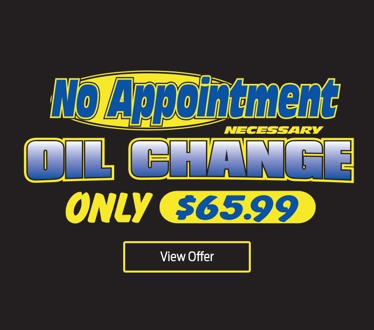 No appointment oil change.
