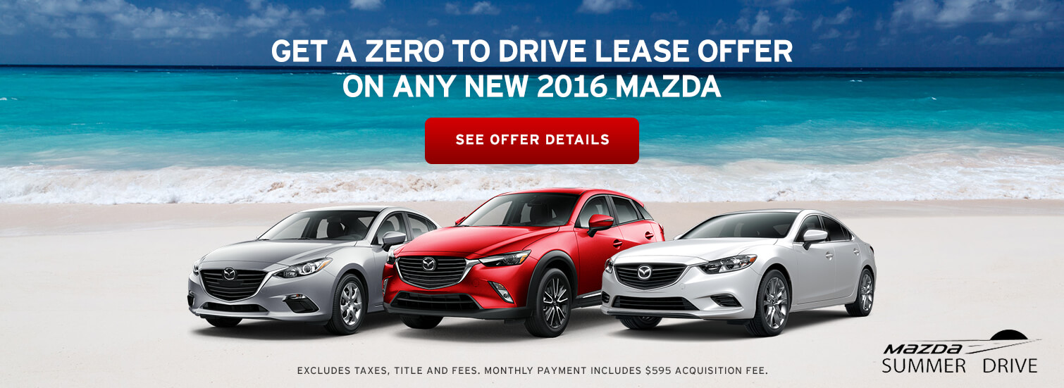 Zero to Drive Lease Offer On Any New 2016 Mazda