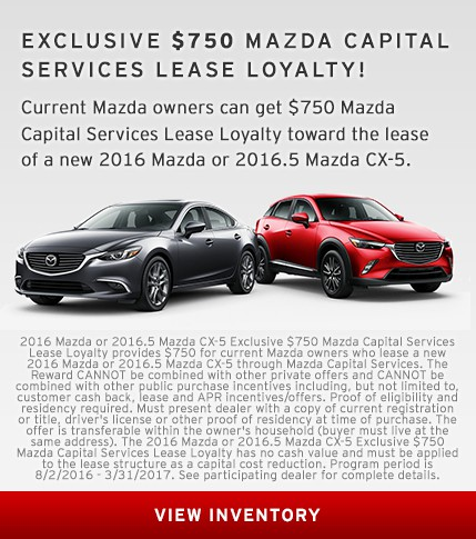 $750 Mazda Capital Services Lease Loyalty!