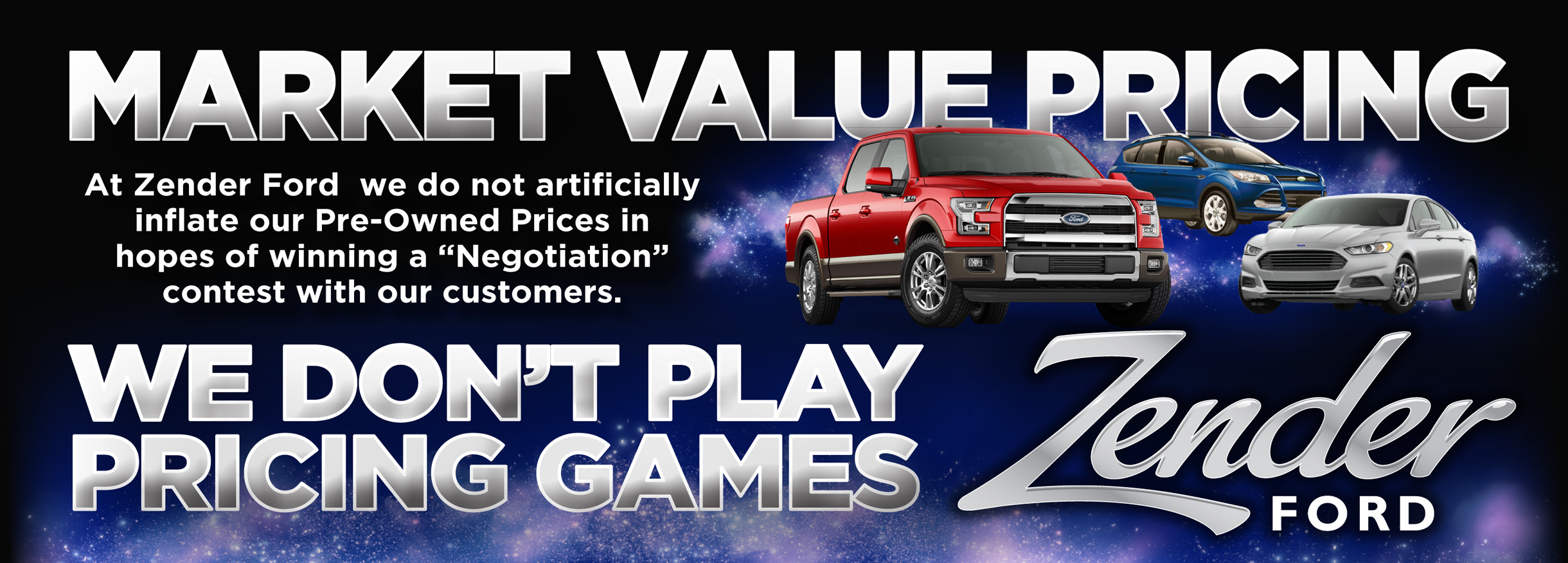 Market Value Pricing at Zender Ford. We Don't Play Games!