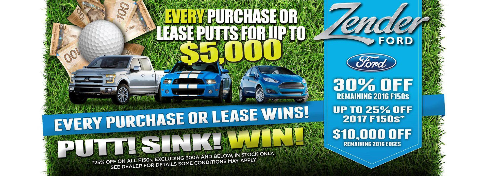 Every Purchase or Lease Putts up to $5000
