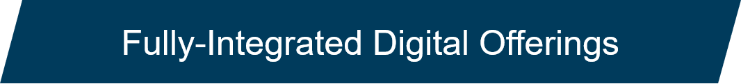 Fully Integrated Digital Offerings