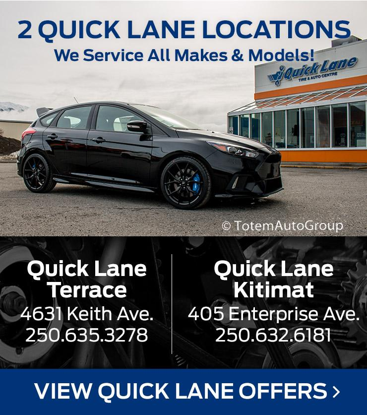 Quick Lane Terrace and Quick Lane Kitimat
