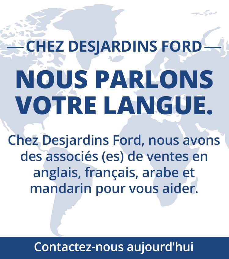 Nous parlons votre langue Desjardins Ford
