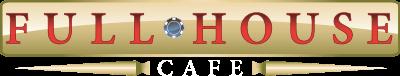 Full House Cafe