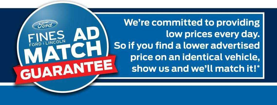 Ad match guarantee : We're committed to providing low prices every day. So if you find a lower advertised price on an identical vehicle, show us and we'll match it!